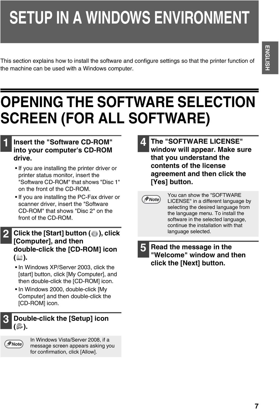 "If you are installing the printer driver or printer status monitor, insert the ""Software CD-ROM"" that shows ""Disc 1"" on the front of the CD-ROM."