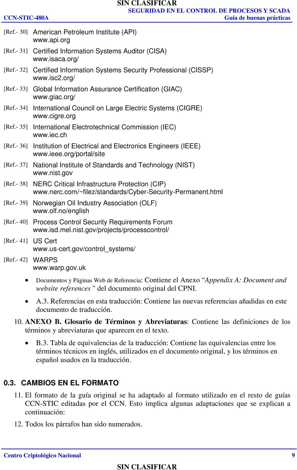 cigre.org [Ref.- 35] International Electrotechnical Commission (IEC) www.iec.ch [Ref.- 36] Institution of Electrical and Electronics Engineers (IEEE) www.ieee.org/portal/site [Ref.