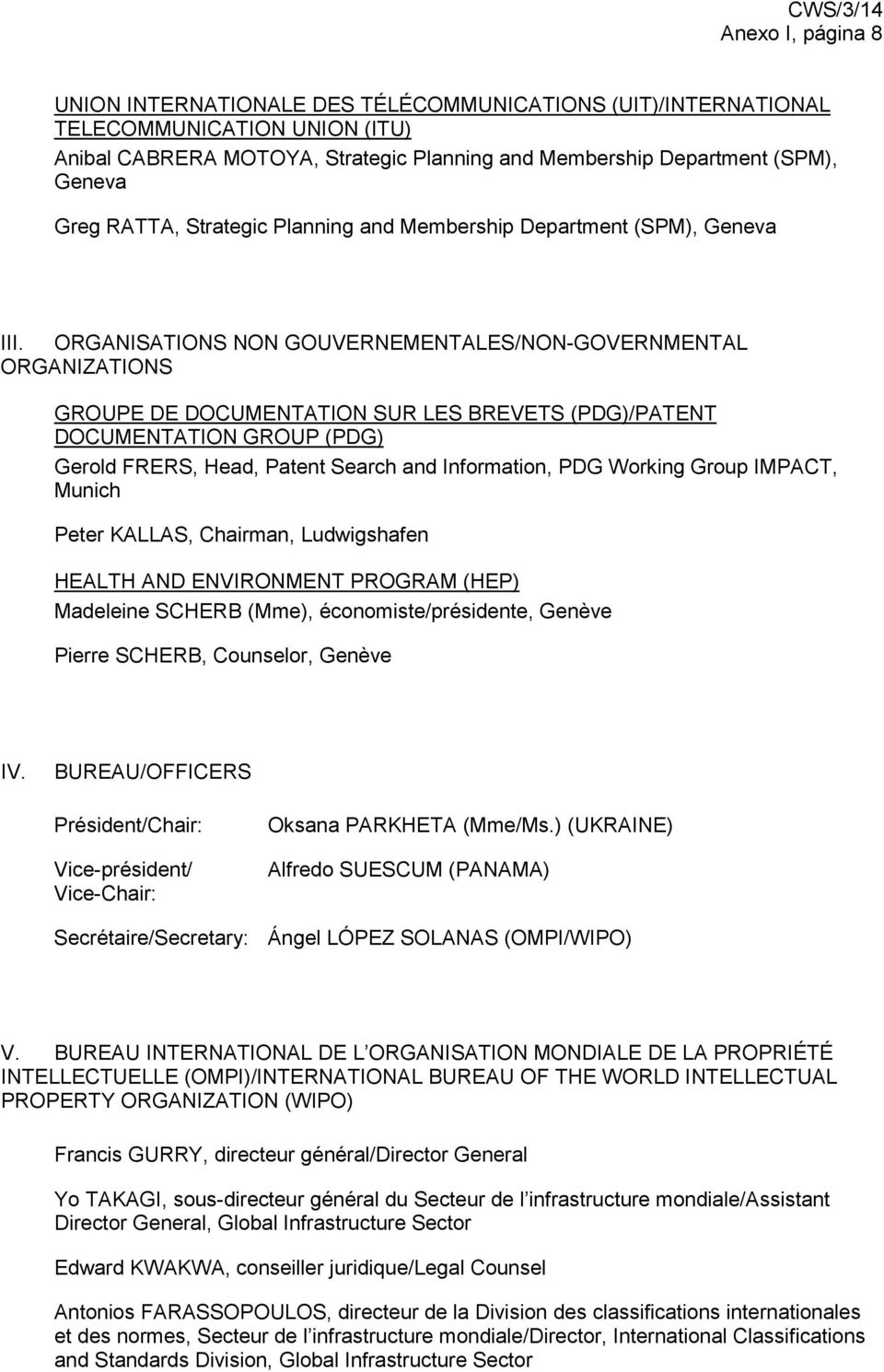 ORGANISATIONS NON GOUVERNEMENTALES/NON-GOVERNMENTAL ORGANIZATIONS GROUPE DE DOCUMENTATION SUR LES BREVETS (PDG)/PATENT DOCUMENTATION GROUP (PDG) Gerold FRERS, Head, Patent Search and Information, PDG