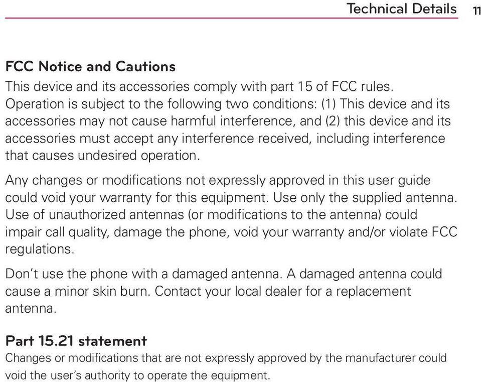 received, including interference that causes undesired operation. Any changes or modifications not expressly approved in this user guide could void your warranty for this equipment.