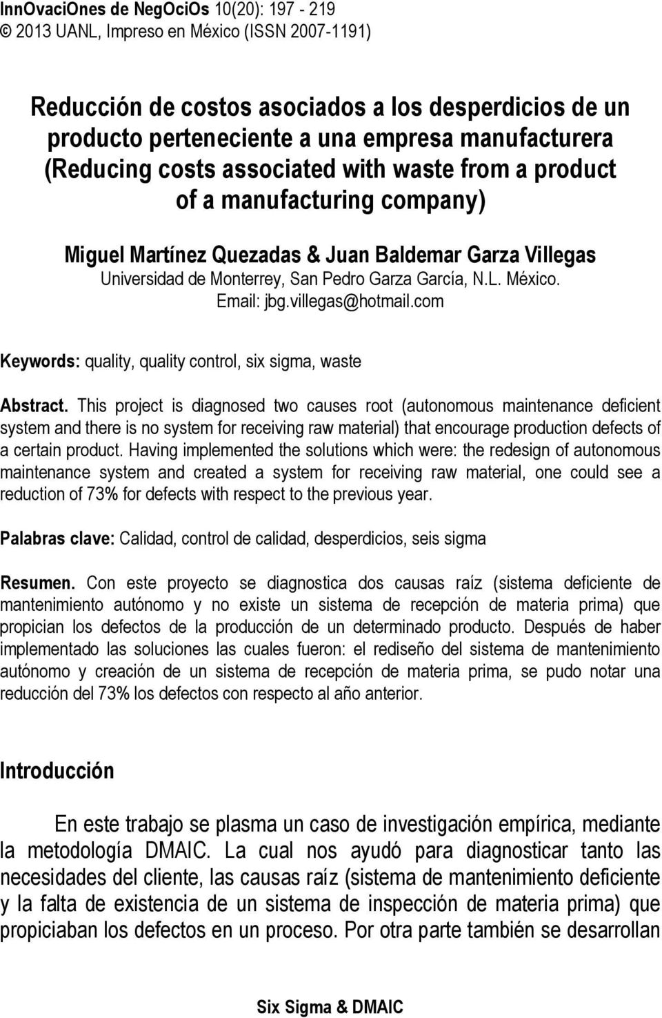 Email: jbg.villegas@hotmail.com Keywords: quality, quality control, six sigma, waste Abstract.