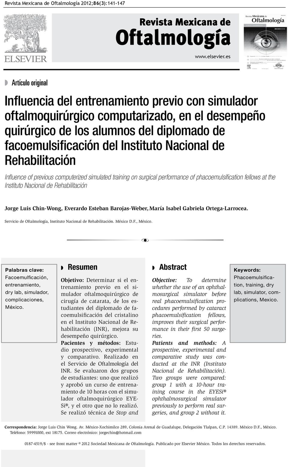 Nacional de Rehabilitación Influence of previous computerized simulated training on surgical performance of phacoemulsification fellows at the Instituto Nacional de Rehabilitación Jorge Luis