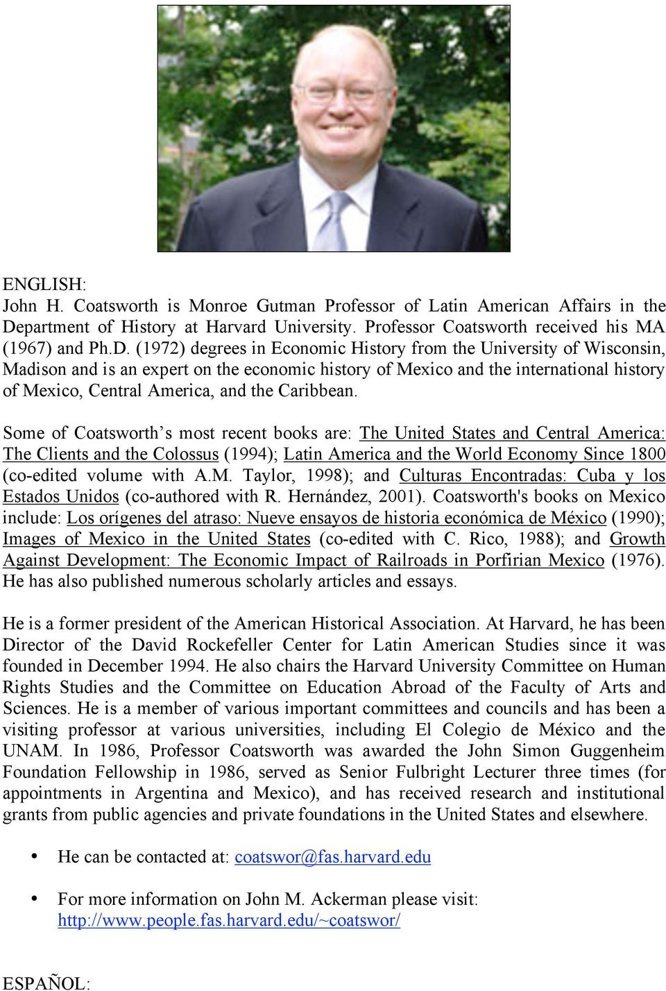 (1972) degrees in Economic History from the University of Wisconsin, Madison and is an expert on the economic history of Mexico and the international history of Mexico, Central America, and the