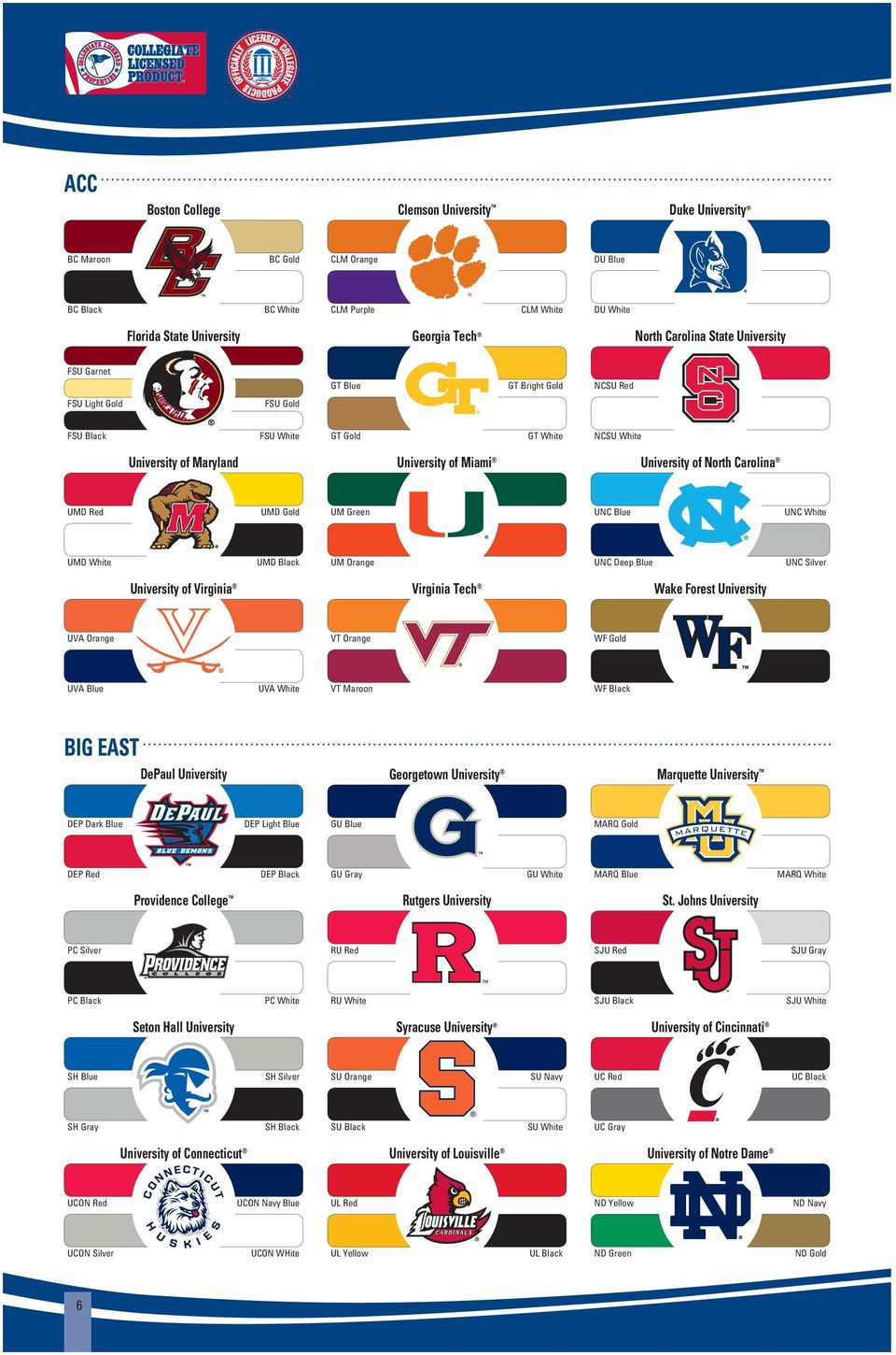 UMD Red UMD Gold UM Green UNC Blue UNC White UMD White UMD Black UM Orange UNC Deep Blue UNC Silver University of Virginia Virginia Tech Wake Forest University UVA Orange VT Orange WF Gold UVA Blue