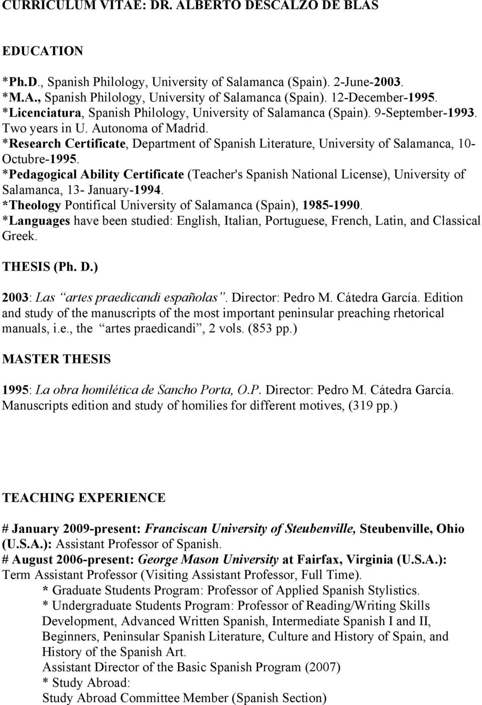 *Research Certificate, Department of Spanish Literature, University of Salamanca, 10- Octubre-1995.