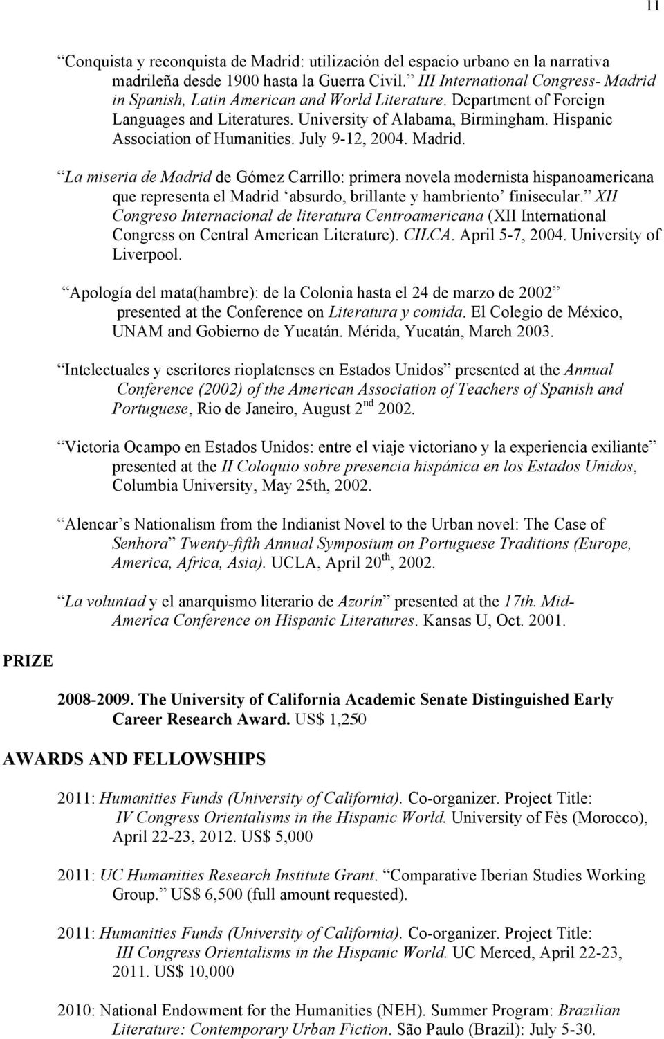 Hispanic Association of Humanities. July 9-12, 2004. Madrid.