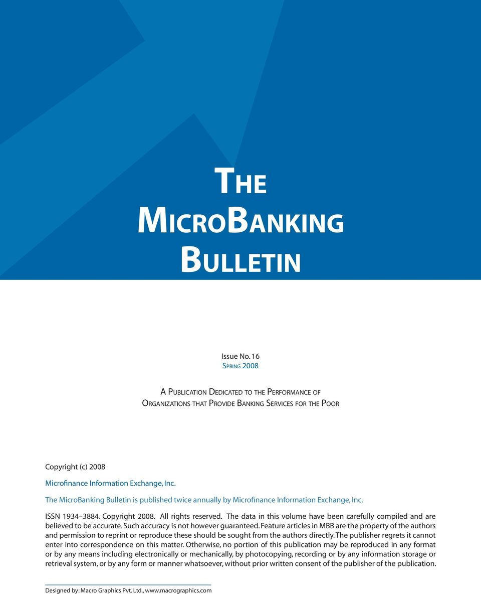 The MicroBanking Bulletin is published twice annually by Microfinance Information Exchange, Inc. ISSN 1934 3884. Copyright 2008. All rights reserved.