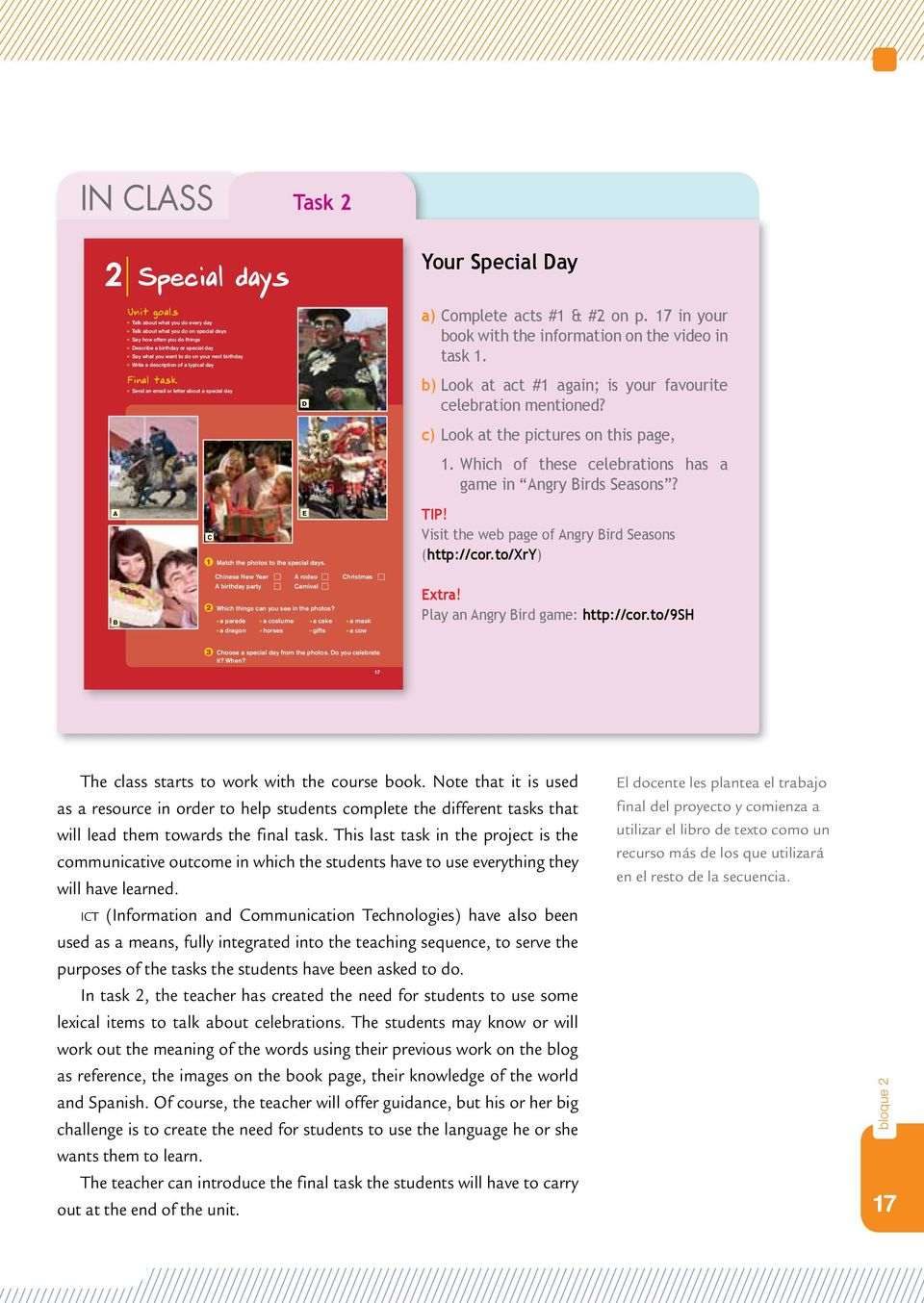 Your Special Day a) Complete acts #1 & #2 on p. 17 in your book with the information on the video in task 1. b) Look at act #1 again; is your favourite celebration mentioned?