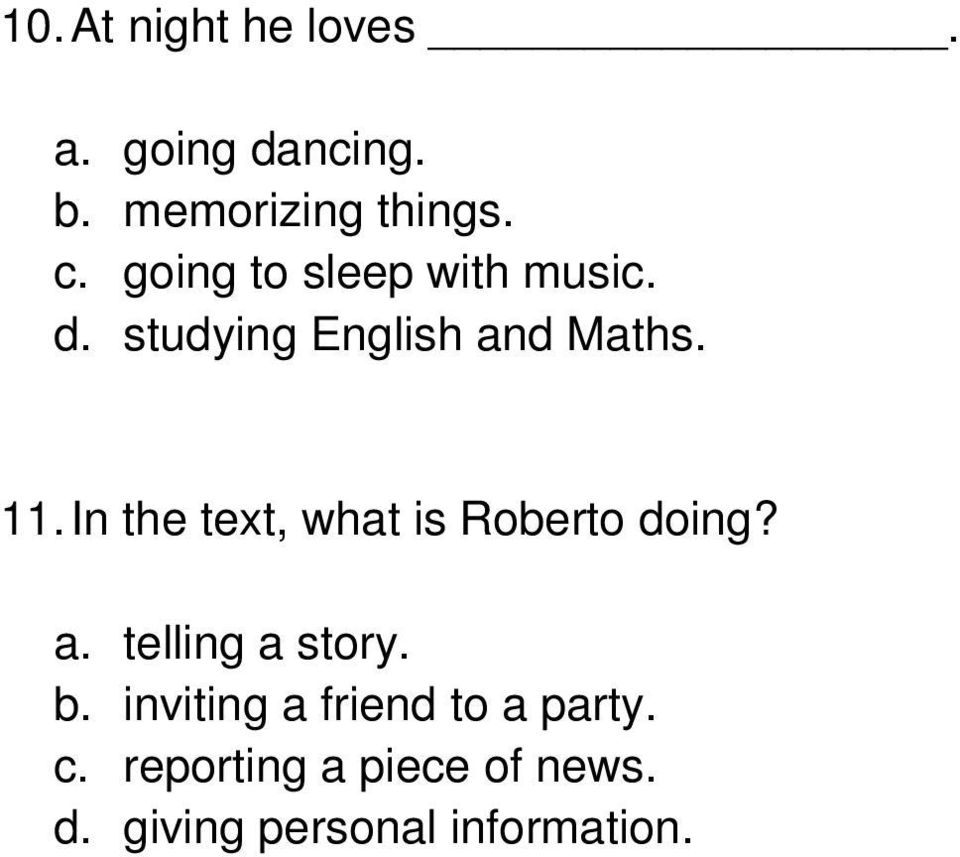 In the text, what is Roberto doing? a. telling a story. b.