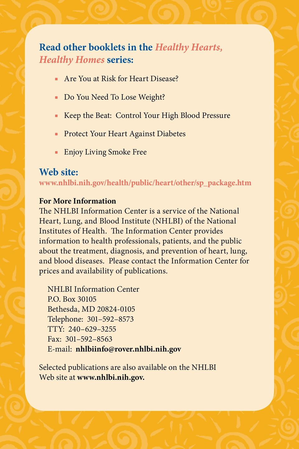 htm For More Information The NHLBI Information Center is a service of the National Heart, Lung, and Blood Institute (NHLBI) of the National Institutes of Health.