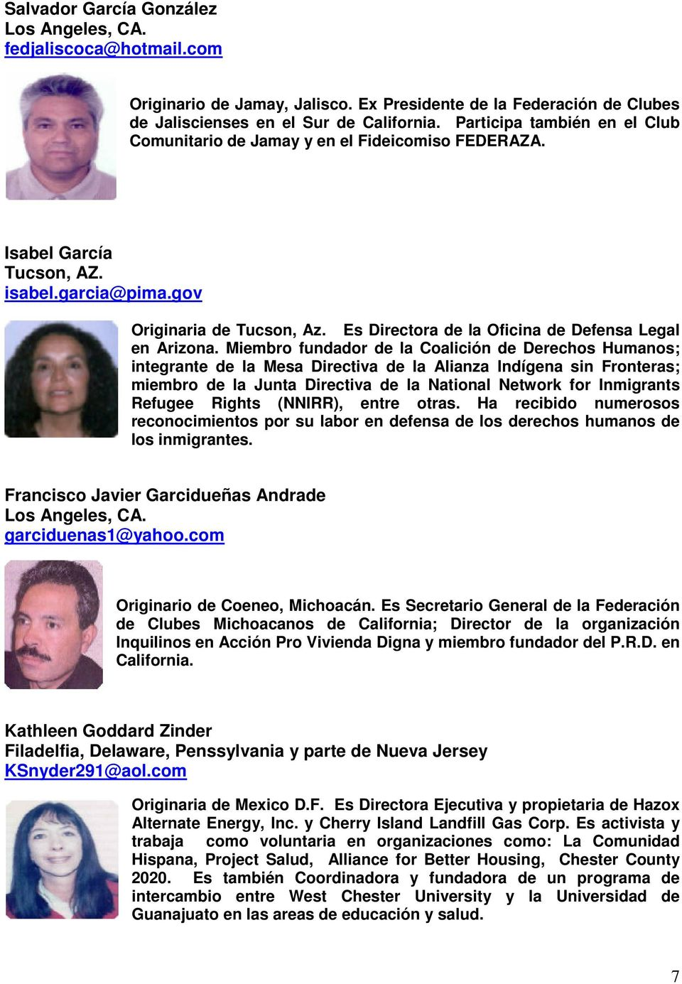 Es Directora de la Oficina de Defensa Legal en Arizona.