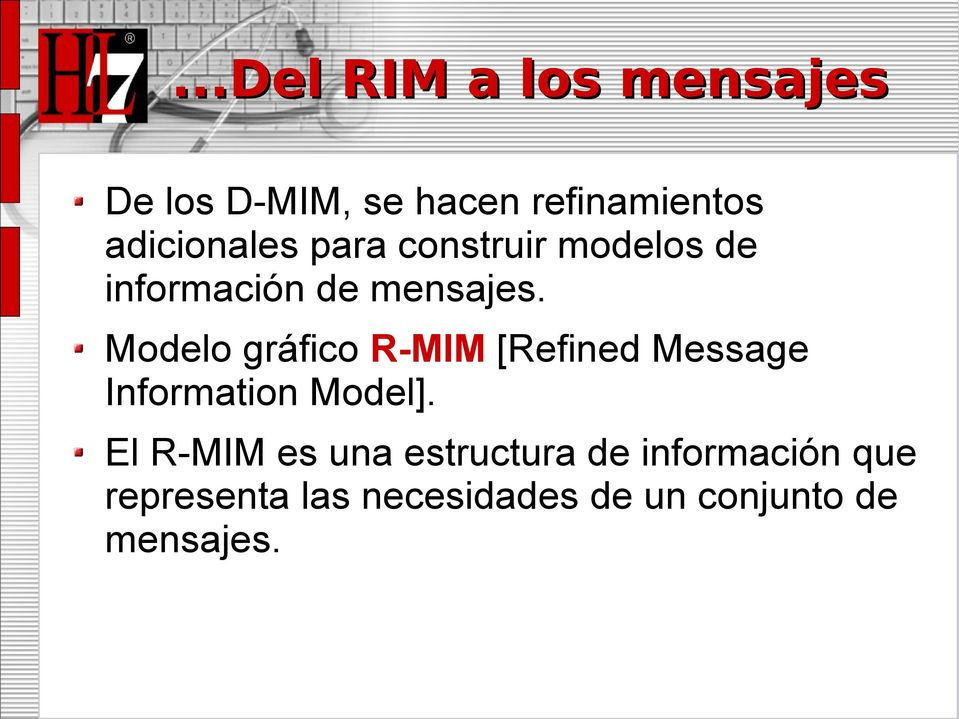 Modelo gráfico R-MIM [Refined Message Information Model].