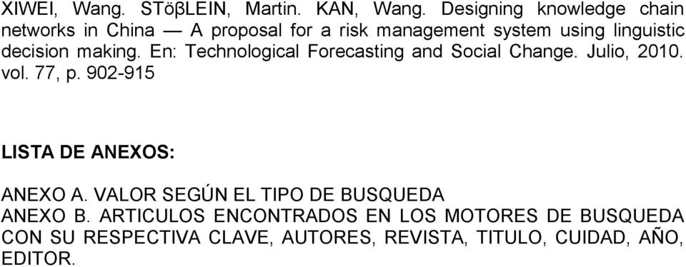 decision making. En: Technological Forecasting and Social Change. Julio, 2010. vol. 77, p.