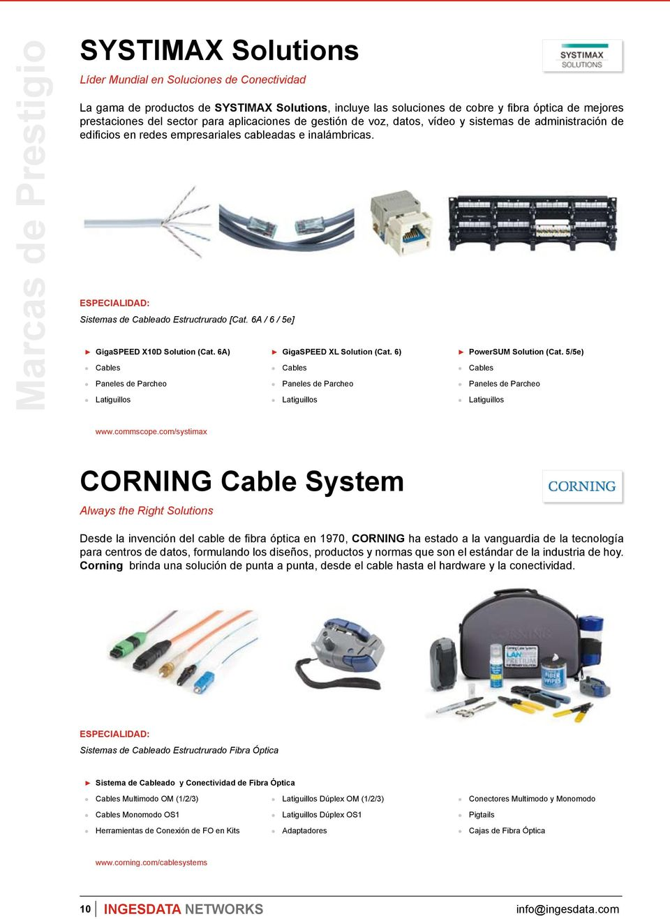 6A / 6 / 5e] GigaSPEED X10D Solution (Cat. 6A) GigaSPEED XL Solution (Cat. 6) Cables Paneles de Parcheo Latiguillos Cables Paneles de Parcheo Latiguillos PowerSUM Solution (Cat.