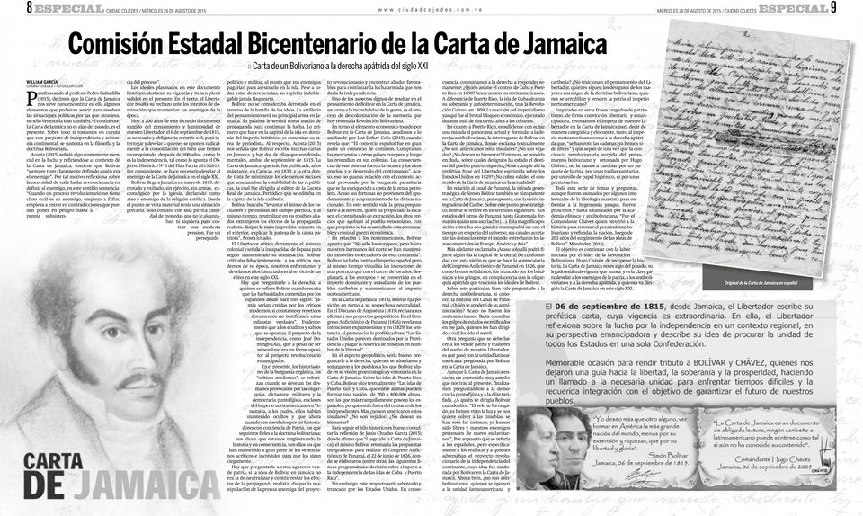 derecha apátrida del siglo XXI WILLIAM GARCÍA CIUDAD COJEDES / FOTOS CORTESÍA P arafraseando al profesor Pedro Calzadilla (2015), decimos que la Carta de Jamaica nos sirve para encontrar en ella