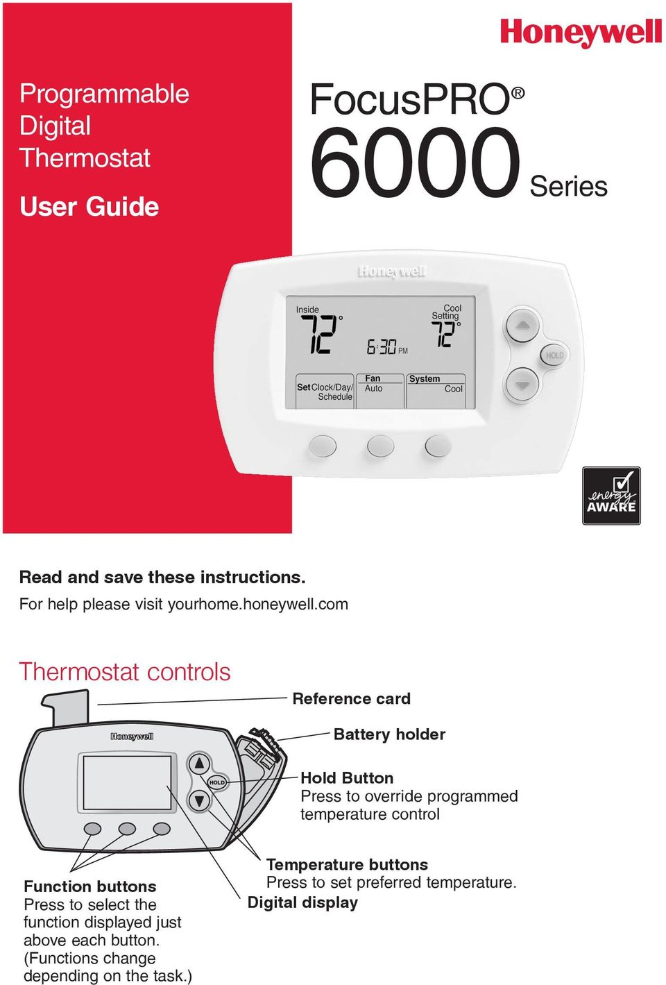 com Thermostat controls Reference card Battery holder Hold Button Press to override programmed temperature