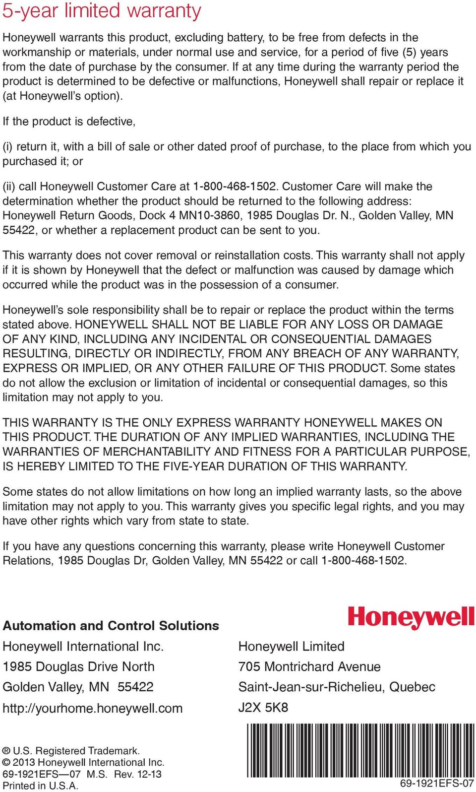 If the product is defective, (i) return it, with a bill of sale or other dated proof of purchase, to the place from which you purchased it; or (ii) call Honeywell Customer Care at 1-800-468-1502.