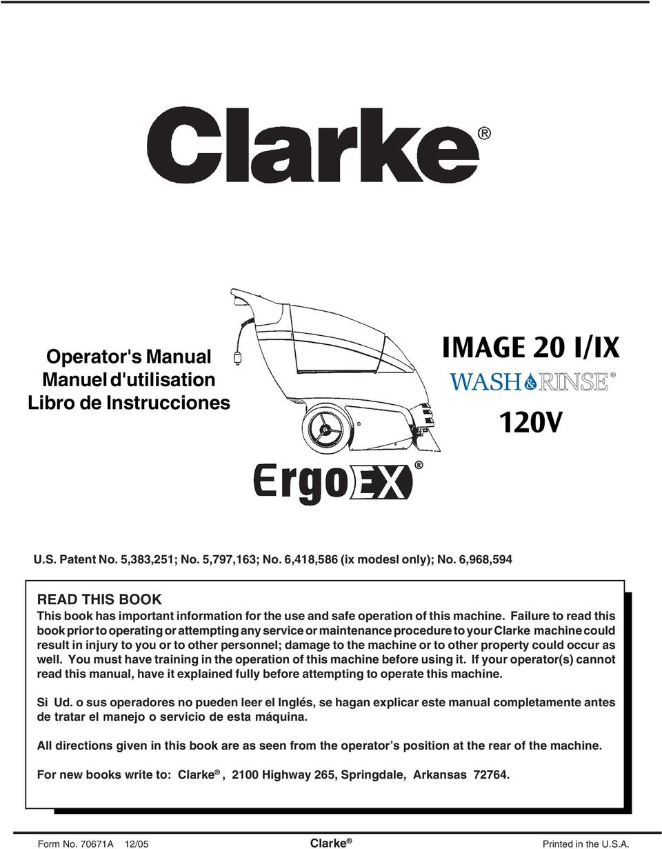 Failure to read this book prior to operating or attempting any service or maintenance procedure to your Clarke machine could result in injury to you or to other personnel; damage to the machine or to
