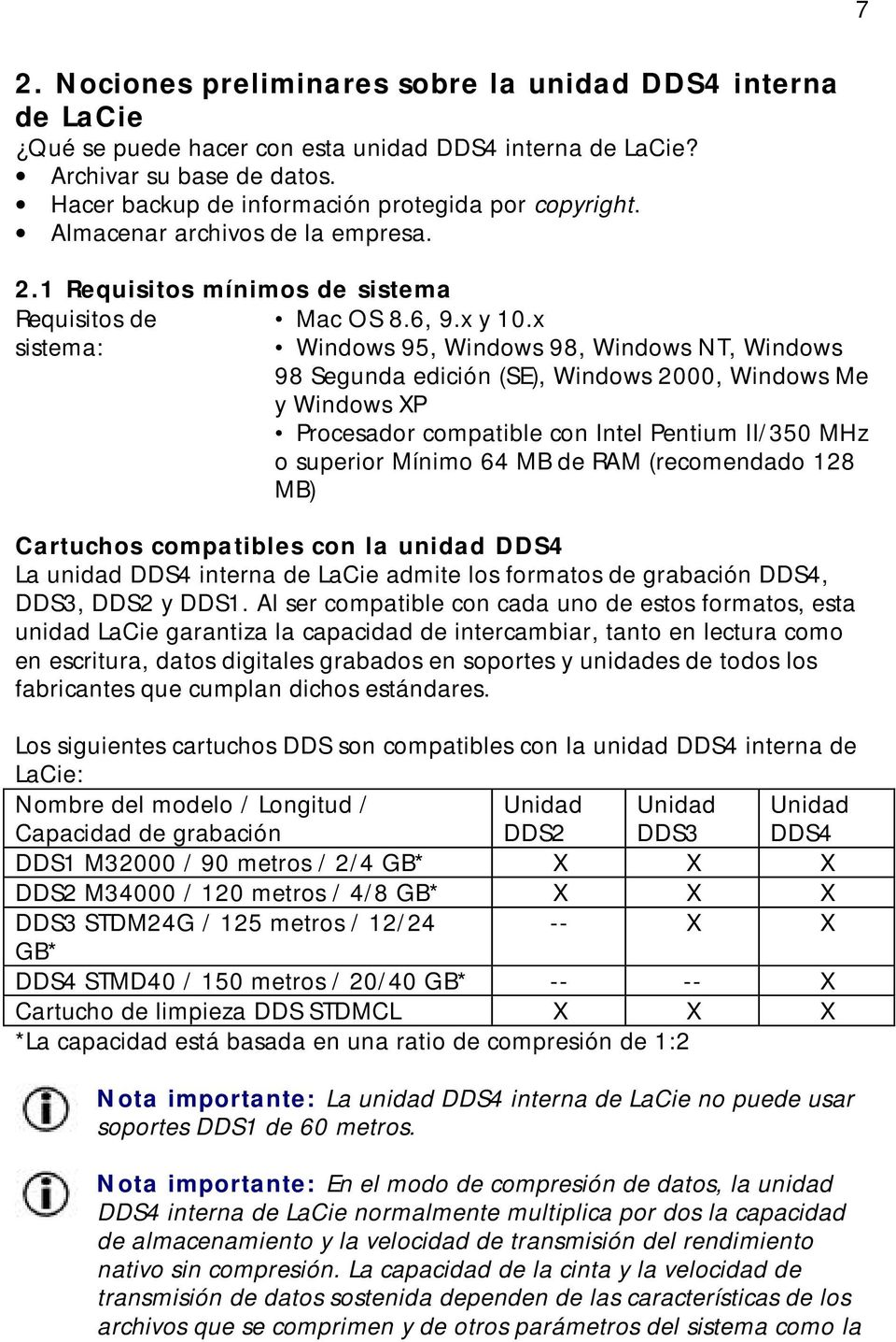 x sistema: Windows 95, Windows 98, Windows NT, Windows 98 Segunda edición (SE), Windows 2000, Windows Me y Windows XP Procesador compatible con Intel Pentium II/350 MHz o superior Mínimo 64 MB de RAM