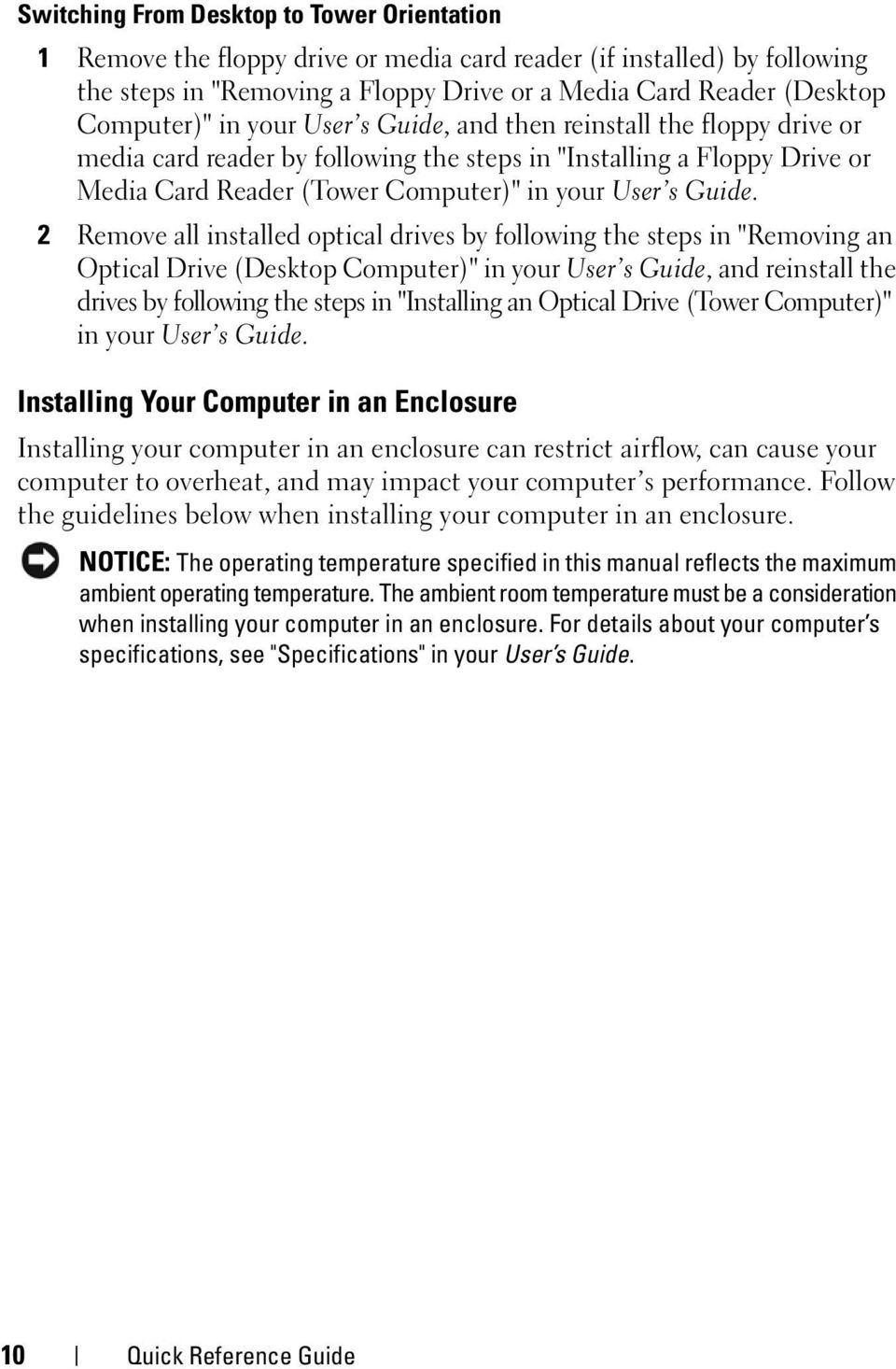 "2 Remove all installed optical drives by following the steps in ""Removing an Optical Drive (Desktop Computer)"" in your User s Guide, and reinstall the drives by following the steps in ""Installing an"