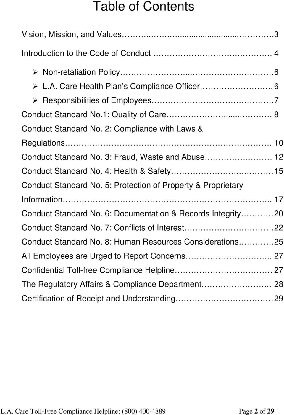 3: Fraud, Waste and Abuse. 12 Conduct Standard No. 4: Health & Safety.. 15 Conduct Standard No. 5: Protection of Property & Proprietary Information.. 17 Conduct Standard No.