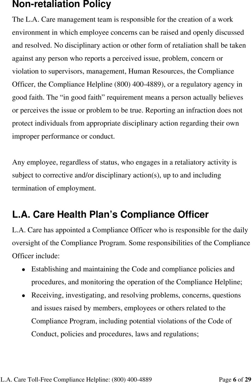 Compliance Officer, the Compliance Helpline (800) 400-4889), or a regulatory agency in good faith.