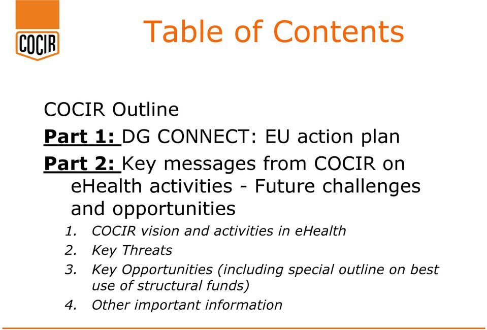 COCIR vision and activities in ehealth 2. Key Threats 3.