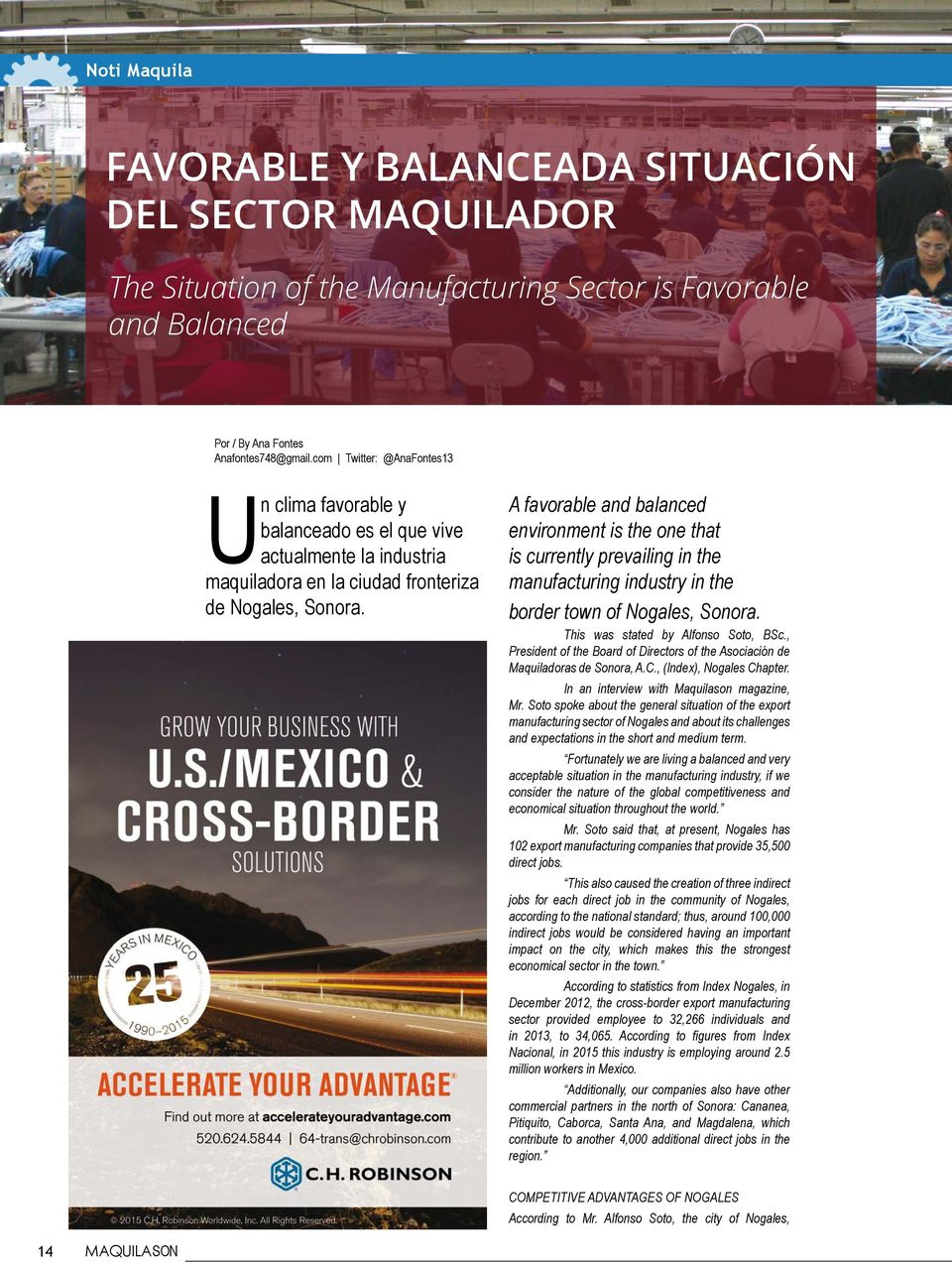 A favorable and balanced environment is the one that is currently prevailing in the manufacturing industry in the border town of Nogales, Sonora. This was stated by Alfonso Soto, BSc.
