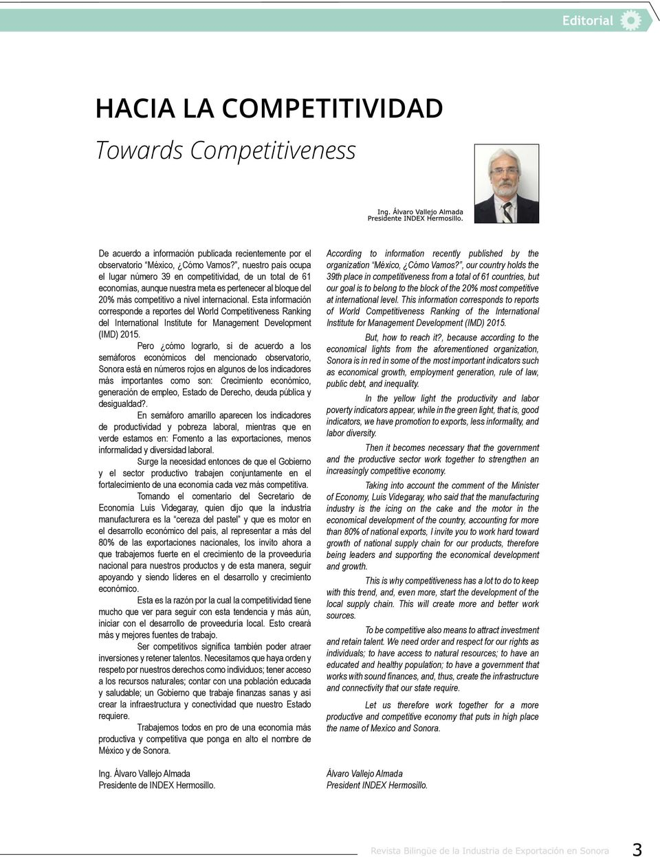 Esta información corresponde a reportes del World Competitiveness Ranking del International Institute for Management Development (IMD) 2015.