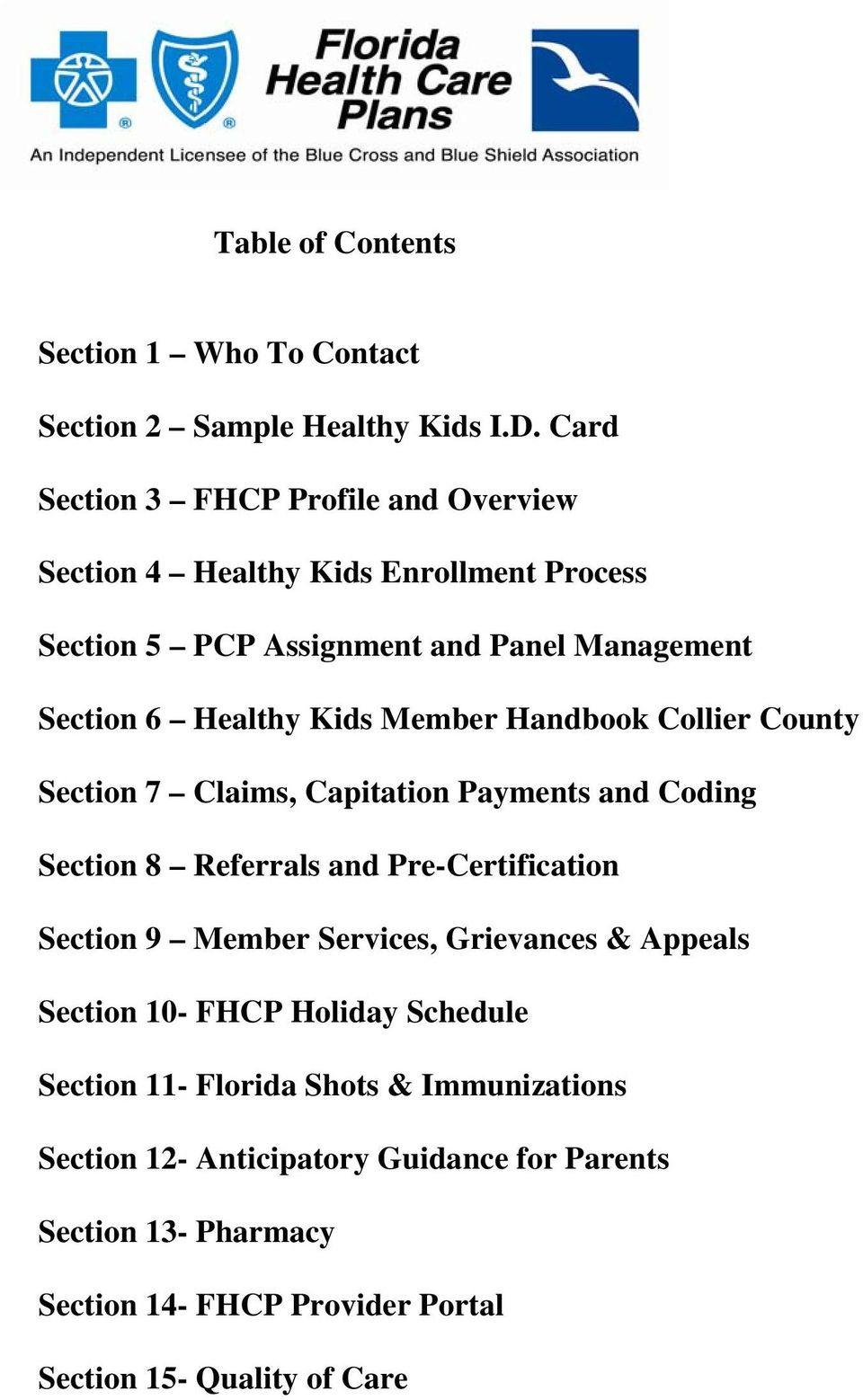 Kids Member Handbook Collier County Section 7 Claims, Capitation Payments and Coding Section 8 Referrals and Pre-Certification Section 9 Member