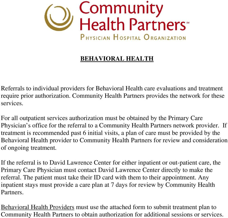 If treatment is recommended past 6 initial visits, a plan of care must be provided by the Behavioral Health provider to Community Health Partners for review and consideration of ongoing treatment.
