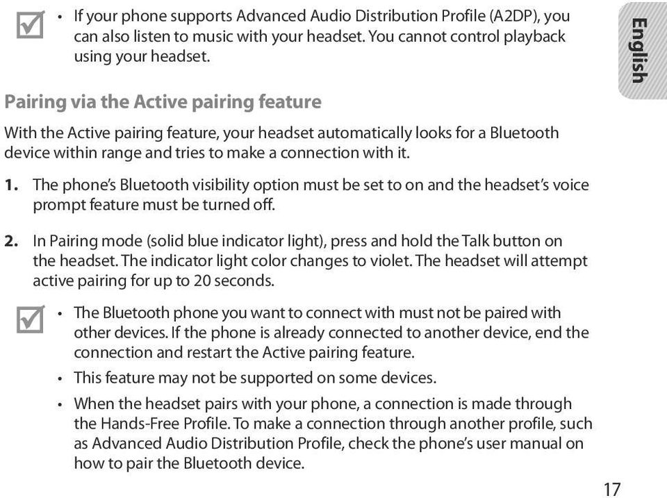 The phone s Bluetooth visibility option must be set to on and the headset s voice prompt feature must be turned off. English 2.