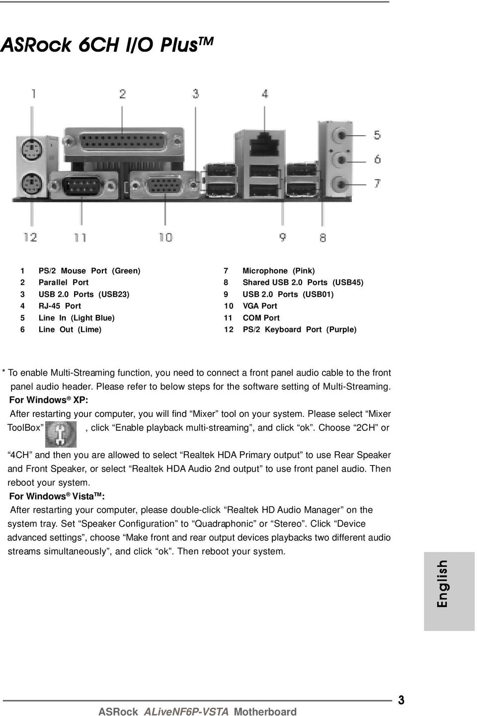 audio cable to the front panel audio header. Please refer to below steps for the software setting of Multi-Streaming.