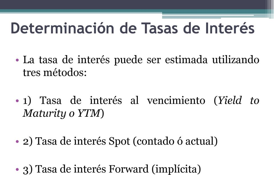 vencimiento (Yield to Maturity o YTM) 2) Tasa de interés