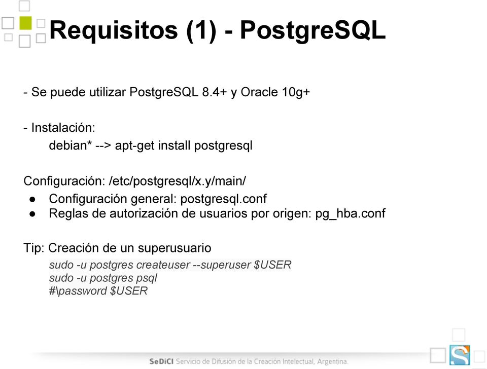 /etc/postgresql/x.y/main/ Configuración general: postgresql.