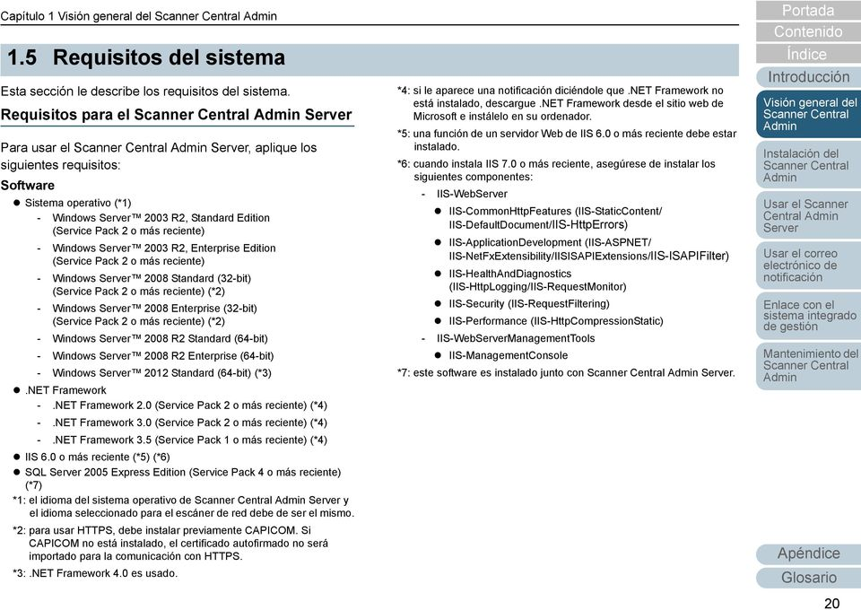 Edition (Service Pack 2 o más reciente) - Windows 2008 Standard (32-bit) (Service Pack 2 o más reciente) (*2) - Windows 2008 Enterprise (32-bit) (Service Pack 2 o más reciente) (*2) - Windows 2008 R2