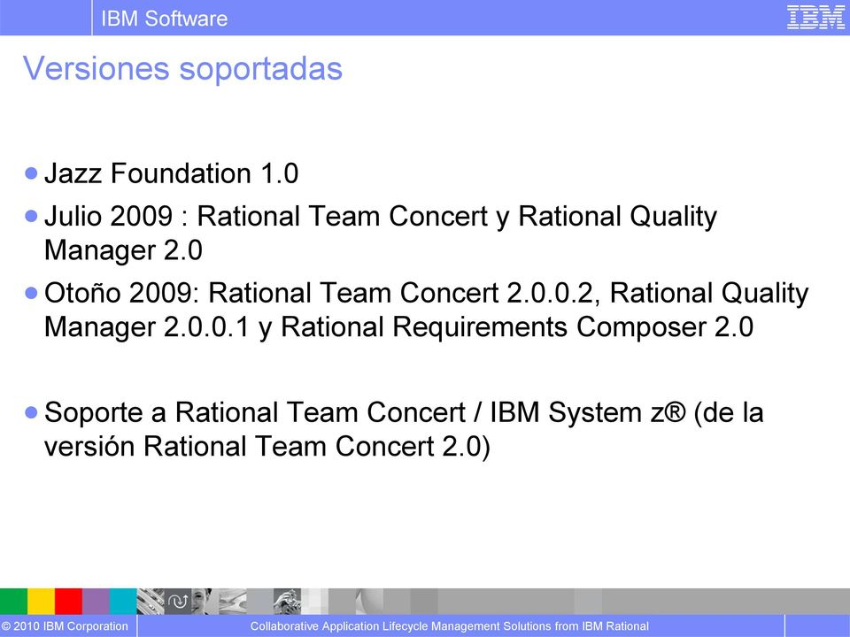 0 Otoño 2009: Rational Team Concert 2.0.0.2, Rational Quality Manager 2.0.0.1 y Rational Requirements Composer 2.