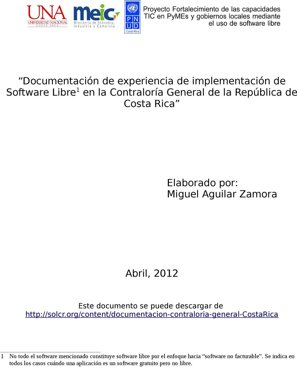 org/content/documentacion-contraloria-general-costarica 1 No todo el software mencionado constituye software libre