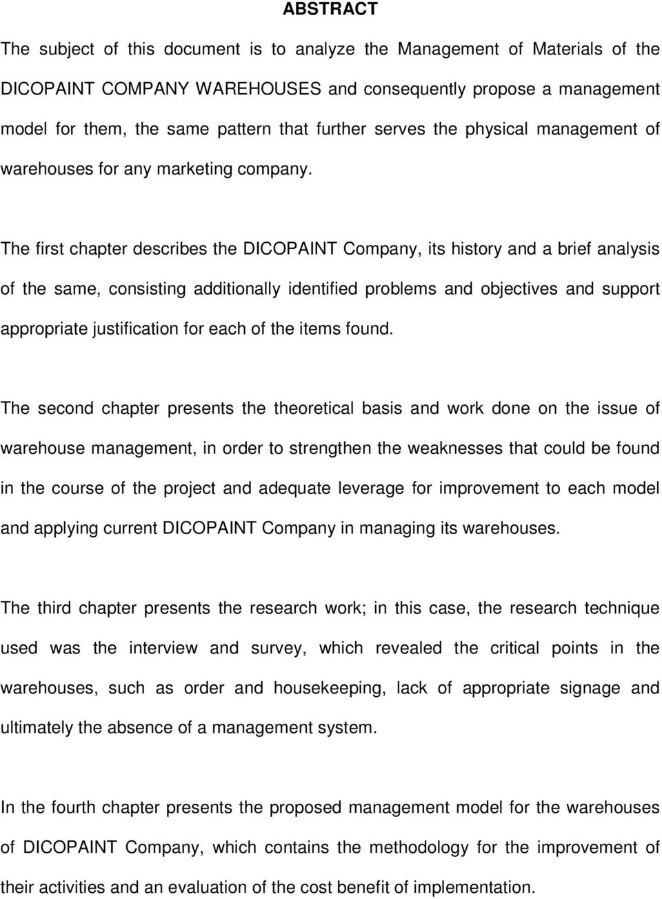 The first chapter describes the DICOPAINT Company, its history and a brief analysis of the same, consisting additionally identified problems and objectives and support appropriate justification for