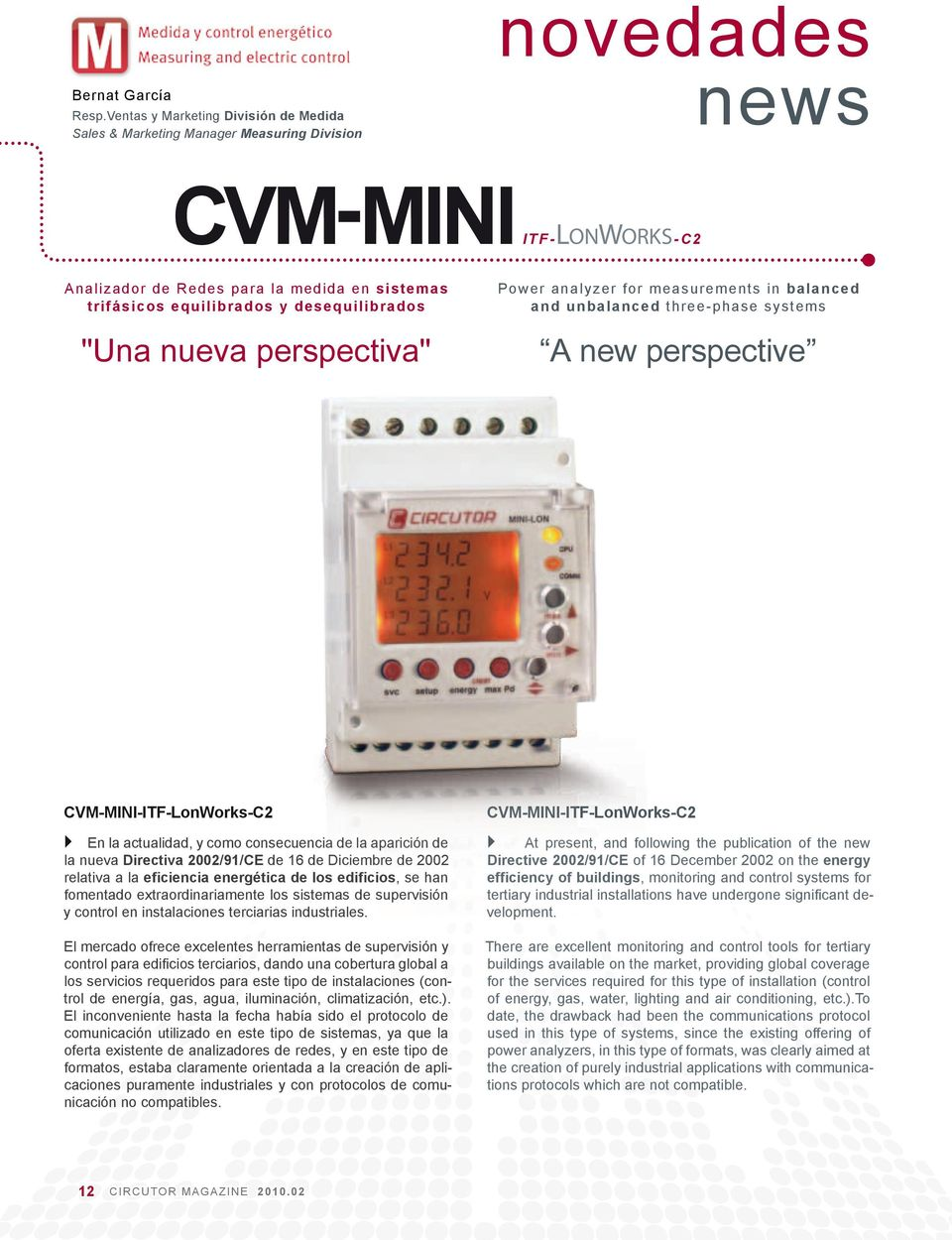 "desequilibrados ""Una nueva perspectiva"" Power analyzer for measurements in balanced and unbalanced three- phase systems A new perspective CVM-MINI-ITF-LonWorks-C2 En la actualidad, y como"