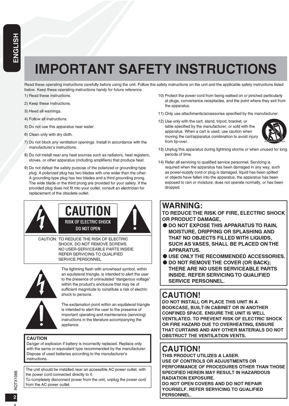 Follow the safety instructions on the unit and the applicable safety instructions listed below. Keep these operating instructions handy for future reference. 1) Read these instructions.