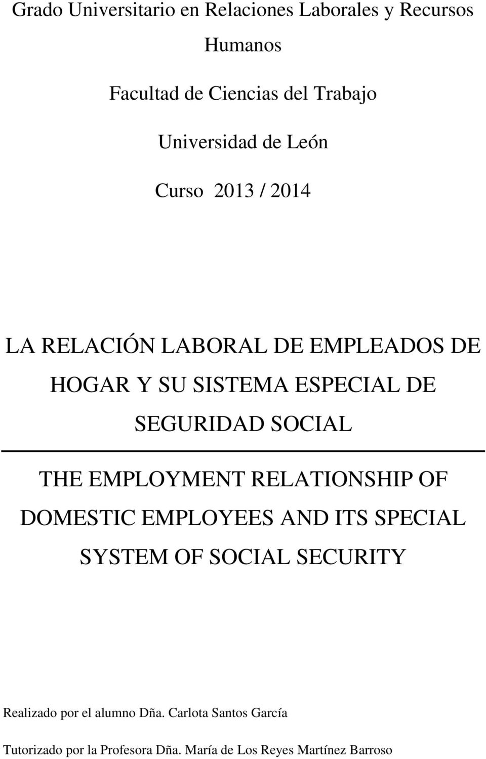 SOCIAL THE EMPLOYMENT RELATIONSHIP OF DOMESTIC EMPLOYEES AND ITS SPECIAL SYSTEM OF SOCIAL SECURITY