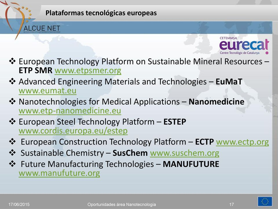 eu Nanotechnologies for Medical Applications Nanomedicine www.etp-nanomedicine.eu European Steel Technology Platform ESTEP www.