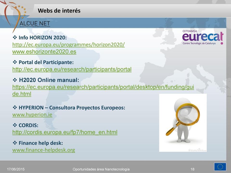 eu/research/participants/portal H2020 Online manual: https://ec.europa.