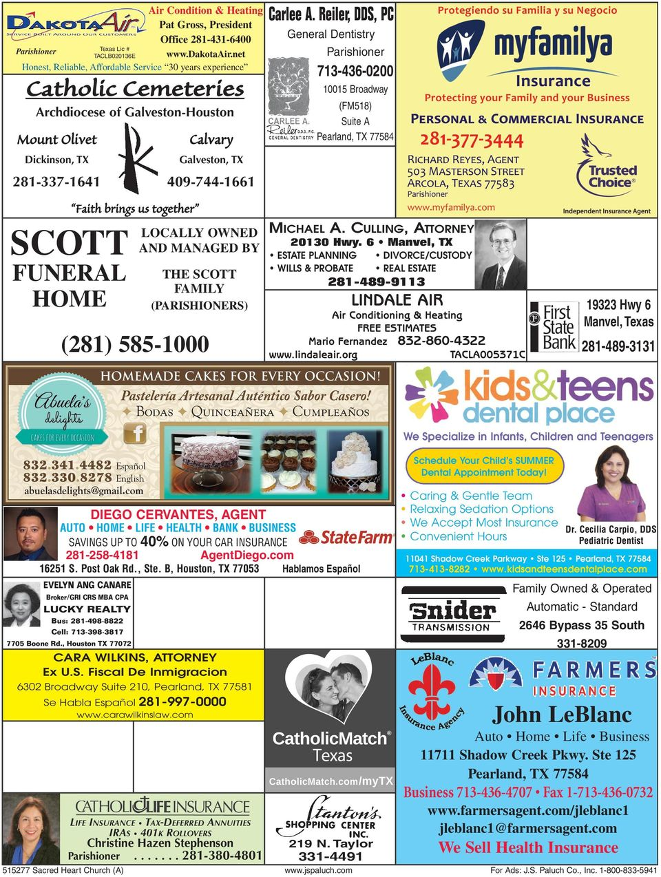 Dickinson, TX Galveston, TX 281-337-1641 409-744-1661 Faith brings us together SCOTT LOCALLY OWNED MICHAEL A. CULLING, ATTORNEY 20130 Hwy.