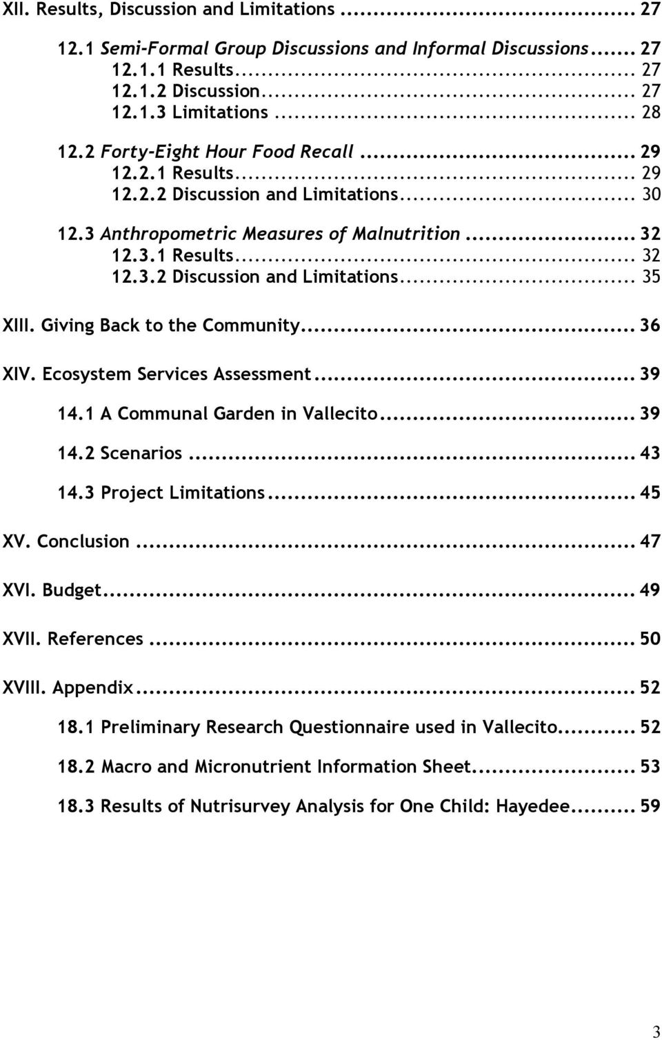 Giving Back to the Community... 36 XIV. Ecosystem Services Assessment... 39 14.1 A Communal Garden in Vallecito... 39 14.2 Scenarios... 43 14.3 Project Limitations... 45 XV. Conclusion... 47 XVI.