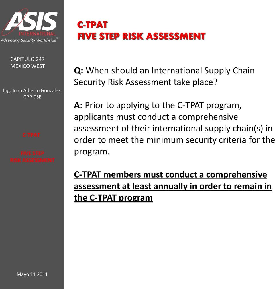 their international supply chain(s) in order to meet the minimum security criteria for the