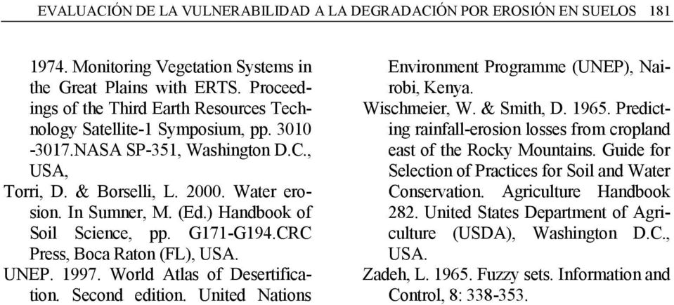 ) Handbook of Soil Science, pp. G171-G194.CRC Press, Boca Raton (FL), USA. UNEP. 1997. World Atlas of Desertification. Second edition. United Nations Environment Programme (UNEP), Nairobi, Kenya.