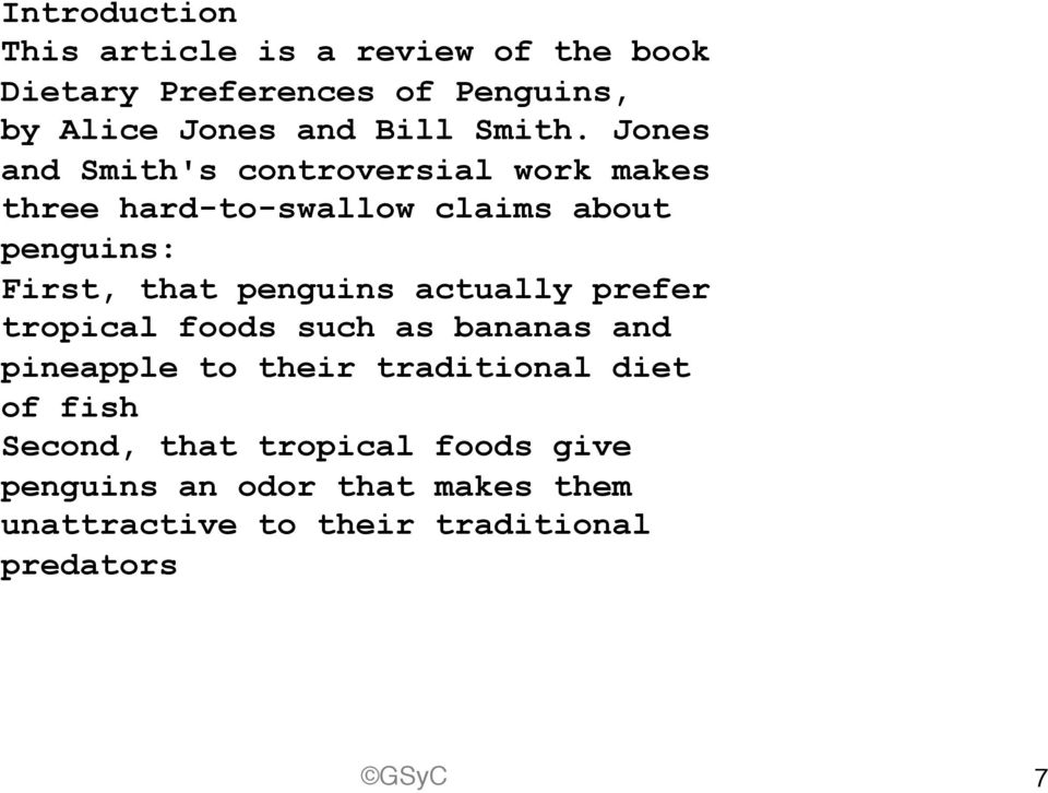 Jones and Smith's controversial work makes three hard-to-swallow claims about penguins: First, that