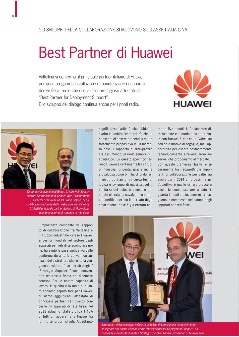 Durante la convention di Roma, Cesare Valtellina ha ricevuto i complimenti di Charles Wen, Procurement Director of Huawei West Europe Region, per la collaborazione fornita dalla nostra azienda: